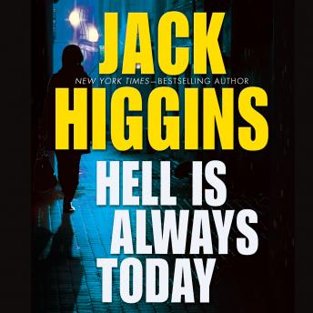 Hell Is Always Today, Jack Higgins