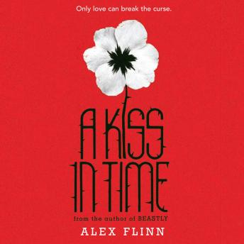 Kiss in Time, Alex Flinn