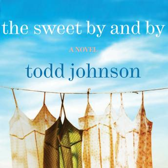 Sweet By and By, Todd Johnson