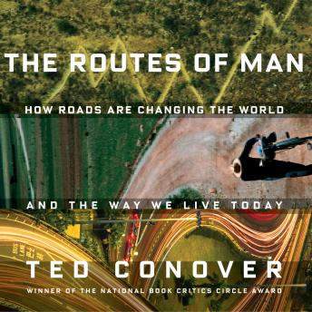 Routes of Man, Ted Conover