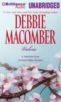 Valerie: A Selection from Orchard Valley Grooms, Debbie Macomber