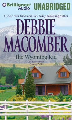 Wyoming Kid: A Selection from Wyoming Brides, Debbie Macomber