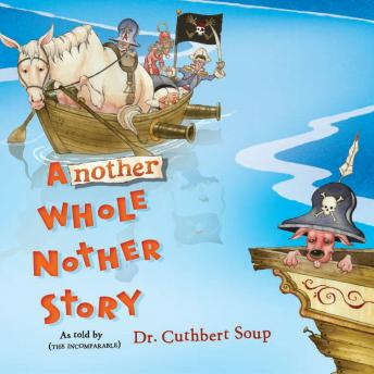 Another Whole Nother Story, Dr Cuthbert Soup