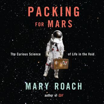 Packing for Mars, Mary Roach
