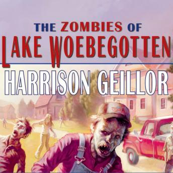 Download Zombies of Lake Woebegotten by Harrison Geillor