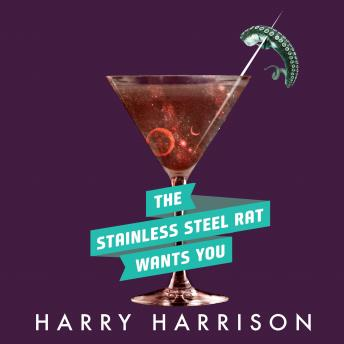 Stainless Steel Rat Wants You, Harry Harrison