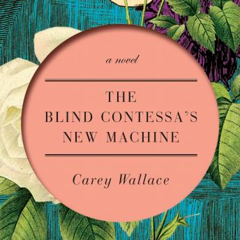 Blind Contessa's New Machine, Carey Wallace