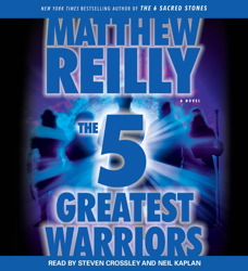 Five Greatest Warriors: A Novel, Matthew Reilly