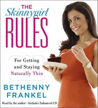 Skinnygirl Rules: For Getting and Staying Naturally Thin, Bethenny Frankel