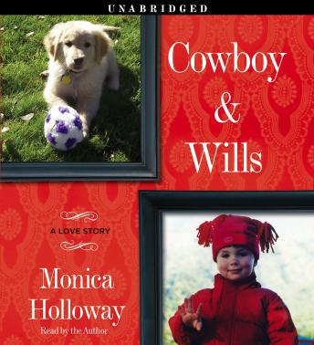 Cowboy & Wills, Monica Holloway