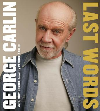 Last Words: A Memoir, Audio book by George Carlin
