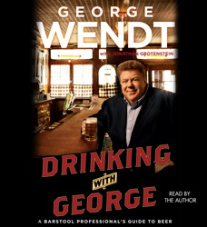 Drinking with George: A Barstool Professional's Guide to Beer, George Wendt
