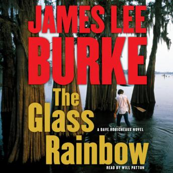 Glass Rainbow: A Dave Robicheaux Novel, James Lee Burke