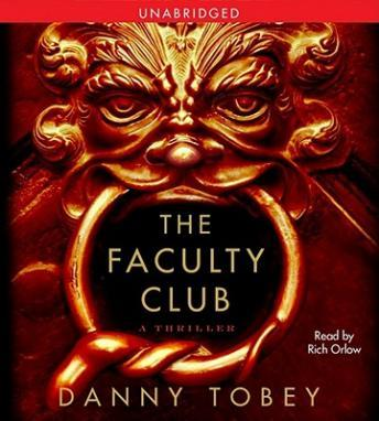 Faculty Club: A Thriller, Danny Tobey