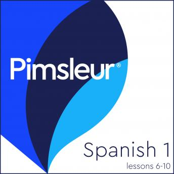 Pimsleur Spanish Level 1 Lessons  6-10 MP3: Learn to Speak and Understand Latin American Spanish with Pimsleur Language Programs, Pimsleur
