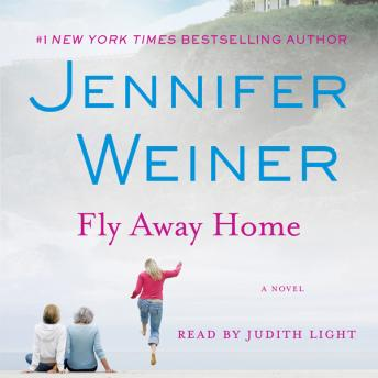 Fly Away Home: A Novel, Jennifer Weiner