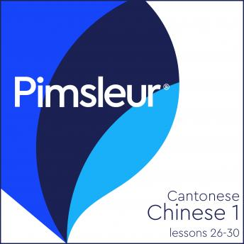 Chinese (Cantonese) Phase 1, Unit 26-30: Learn to Speak and Understand Cantonese Chinese with Pimsleur Language Programs, Pimsleur