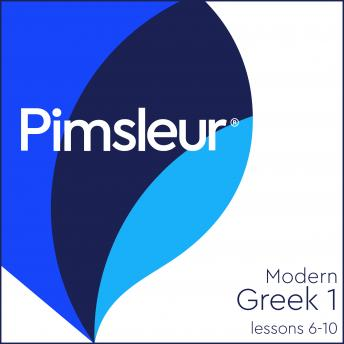 Greek (Modern) Phase 1, Unit 06-10: Learn to Speak and Understand Modern Greek with Pimsleur Language Programs, Pimsleur