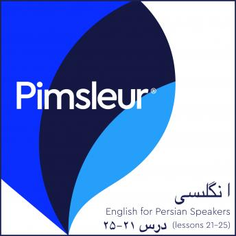 Download Pimsleur English for Persian (Farsi) Speakers Level 1 Lessons 21-25: Learn to Speak and Understand English as a Second Language with Pimsleur Language Programs by Pimsleur Language Programs