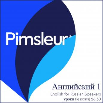 ESL Russian Phase 1, Unit 26-30: Learn to Speak and Understand English as a Second Language with Pimsleur Language Programs, Pimsleur