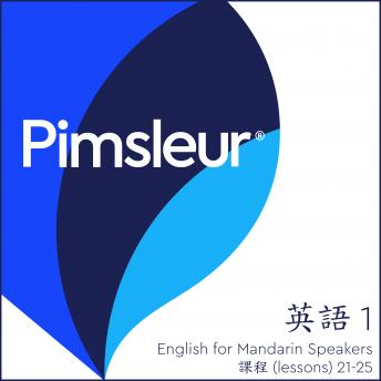 ESL Chinese (Mandarin) Phase 1, Unit 21-25: Learn to Speak and Understand English as a Second Language with Pimsleur Language Programs, Pimsleur