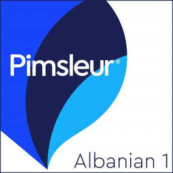 Download Pimsleur Albanian Level 1: Learn to Speak and Understand Albanian with Pimsleur Language Programs by Pimsleur Language Programs