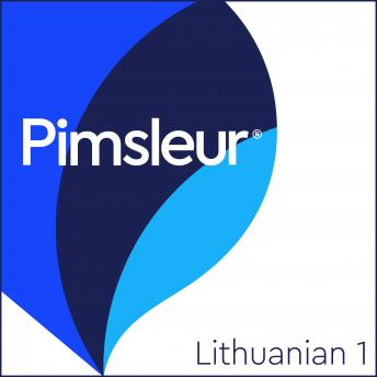 Lithuanian Phase 1, Units 1-10: Learn to Speak and Understand Lithuanian with Pimsleur Language Programs, Pimsleur