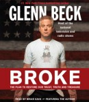 Broke: The Plan to Restore Our Trust, Truth and Treasure, Kevin Balfe, Glenn Beck