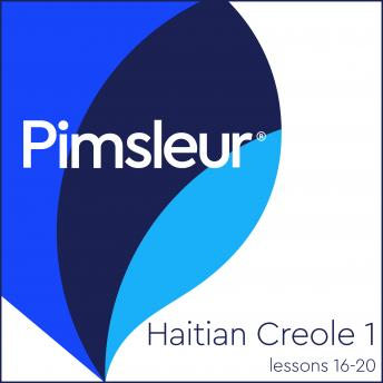Download Pimsleur Haitian Creole Level 1 Lessons 16-20: Learn to Speak and Understand Haitian Creole with Pimsleur Language Programs by Pimsleur Language Programs