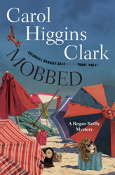 Mobbed: A Regan Reilly Mystery, Carol Higgins Clark