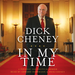 In My Time: A Personal and Political Memoir, Liz Cheney, Dick Cheney