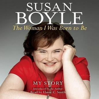 Woman I Was Born to Be: My Story, Susan Boyle