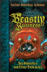 Sea Monsters and other Delicacies: An Awfully Beastly Business Book Two, The Beastly Boys