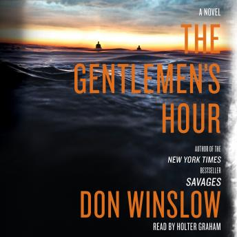 Download Gentlemen's Hour: A Novel by Don Winslow