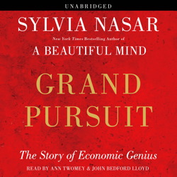 Grand Pursuit: The Story of Economic Genius, Sylvia Nasar