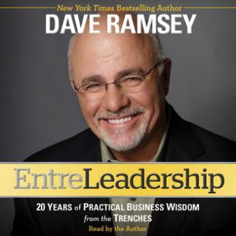 EntreLeadership: 20 Years of Practical Business Wisdom from the Trenches, Dave Ramsey
