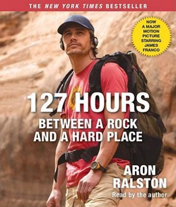 127 Hours: Between a Rock and a Hard Place - Movie Tie-In, Aron Ralston