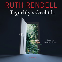 Tigerlily's Orchids: A Novel, Ruth Rendell