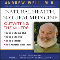 Natural Health, Natural Medicine: Outwitting the Killers