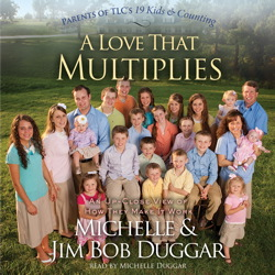 Love That Multiplies, Jim Bob Duggar, Michelle Duggar