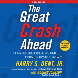 Great Crash Ahead: Strategies for a World Turned Upside Down, Harry S. Dent