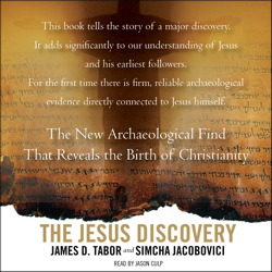 Jesus Discovery: The New Archaeological Find That Reveals the Birth of Christianity, James Tabor, Simcha Jacobovici