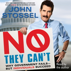 No, They Can't: Why Government Fails-But Individuals Succeed, John Stossel