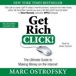 Get Rich Click!: The Ultimate Guide to Making Money on the Internet, Marc Ostrofsky