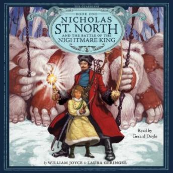 Nicholas St. North and the Battle of the Nightmare King, Laura Geringer, William Joyce
