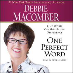 One Perfect Word: One Word Can Make All the Difference, Debbie Macomber