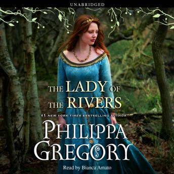 Lady of the Rivers, Philippa Gregory