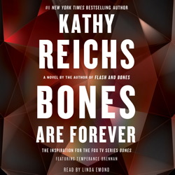 Bones Are Forever: A Novel, Kathy Reichs