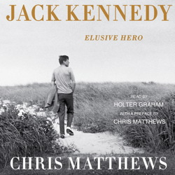 Jack Kennedy: Elusive Hero, Chris Matthews