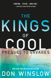 Kings of Cool: A Prequel to Savages, Don Winslow